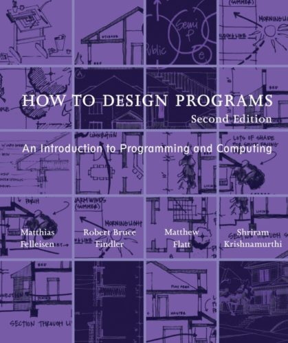 How to Design Programs An Introduction to Programming and Computing