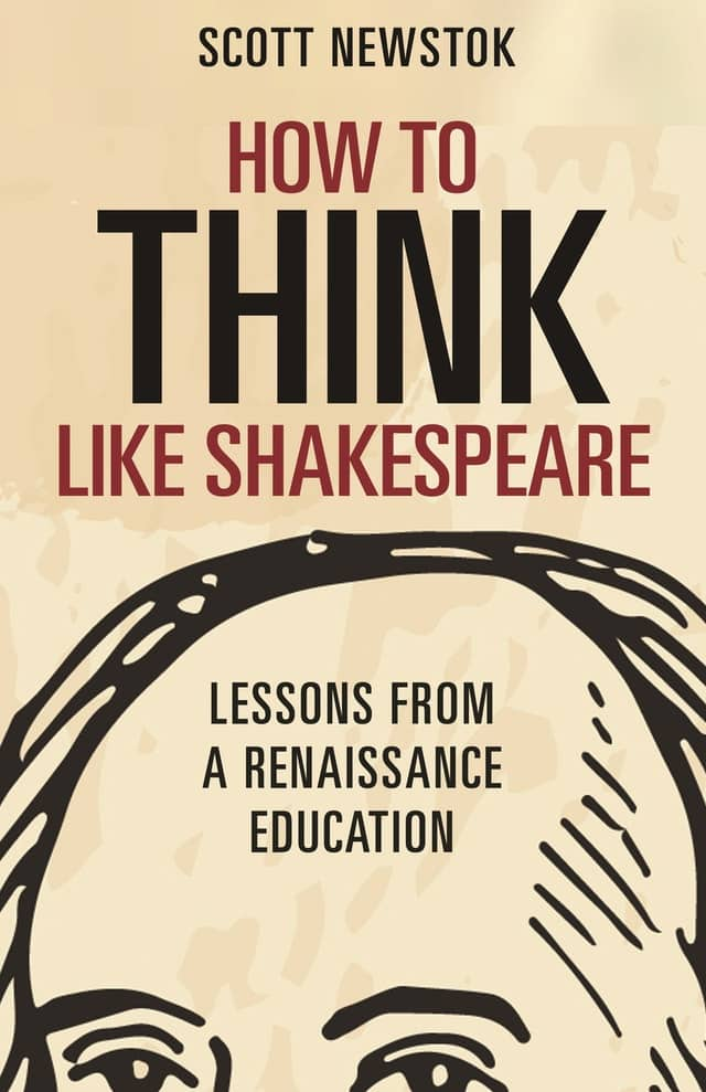 How to Think like Shakespeare: Lessons from a Renaissance Education