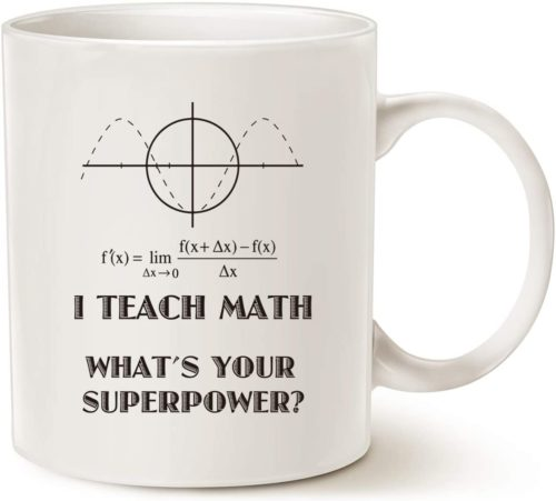 I Teach Math What's Your Superpower Unique Teachers' Day Gifts for Teacher Cup