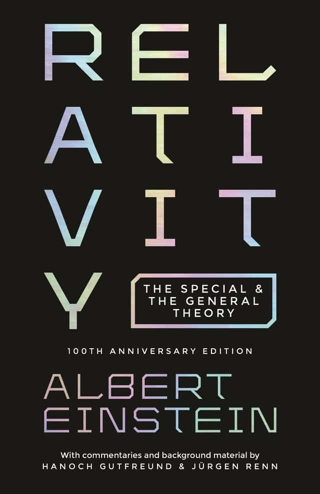 Relativity: The Special and the General Theory - 100th Anniversary Edition