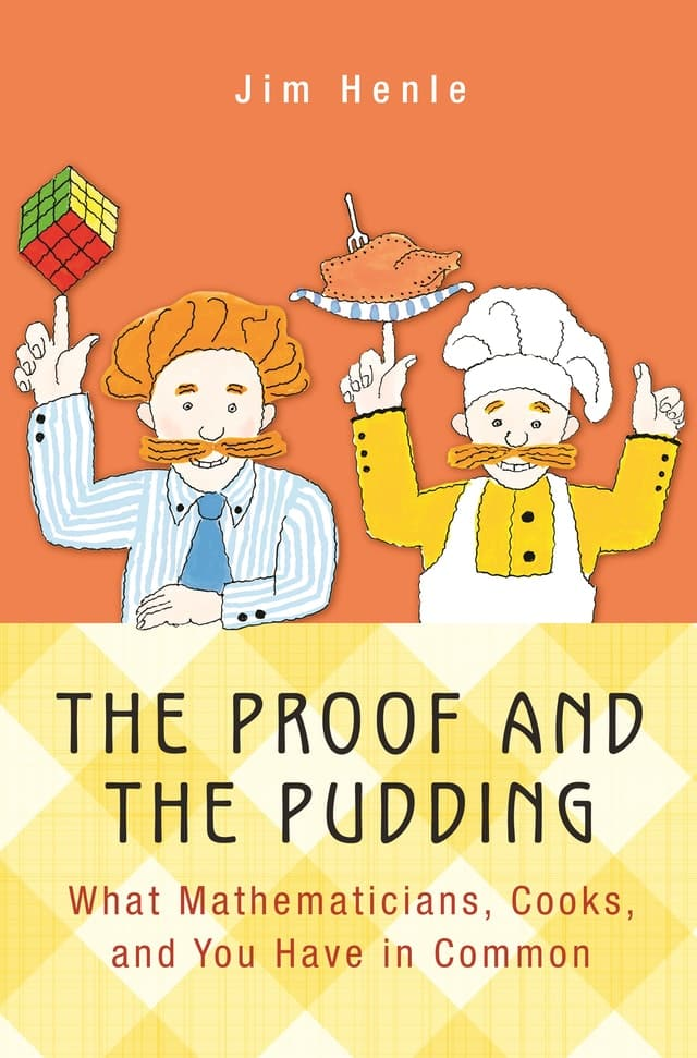 The Proof and the Pudding: What Mathematicians