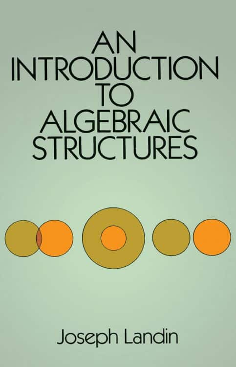 An Introduction to Algebraic Structures Joseph Landin Dover Books