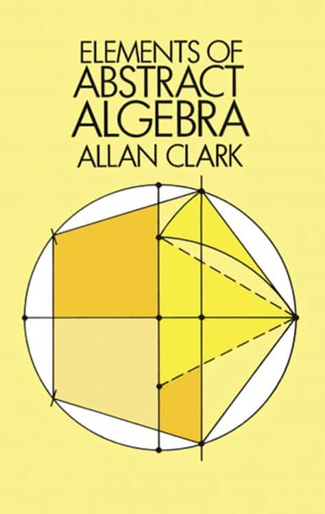 Elements of Abstract Algebra Allan Clark Dover Books