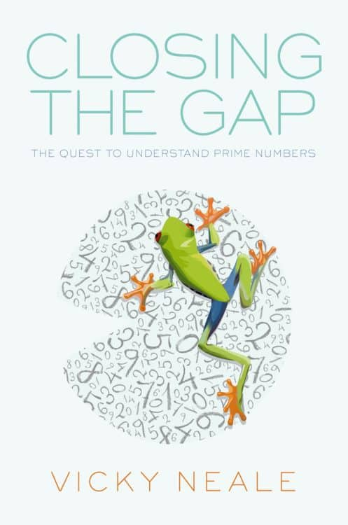 Closing the Gap: The Quest to Understand Prime Numbers Vicky Neale | Math Books | Abakcus