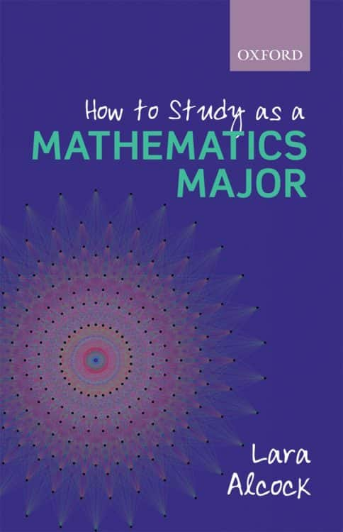 How to Study for a Maths Degree by Lara Alcock   Math Book   Abakcus