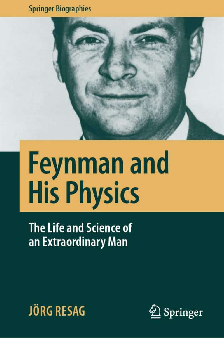 Feynman and His Physics: The Life and Science of an Extraordinary Man