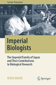Imperial Biologists: The Imperial Family of Japan and Their Contributions to Biological Research