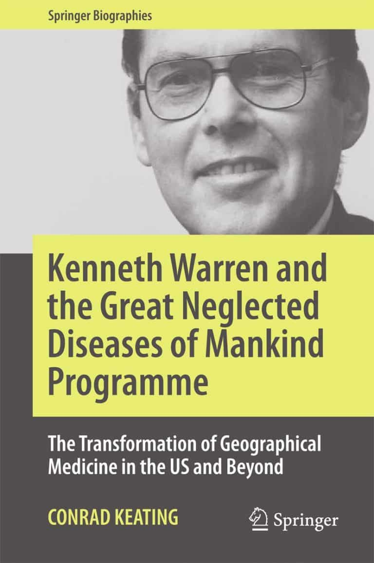 Kenneth Warren and the Great Neglected Diseases of Mankind Programme: The Transformation of Geographical Medicine in the US and Beyond