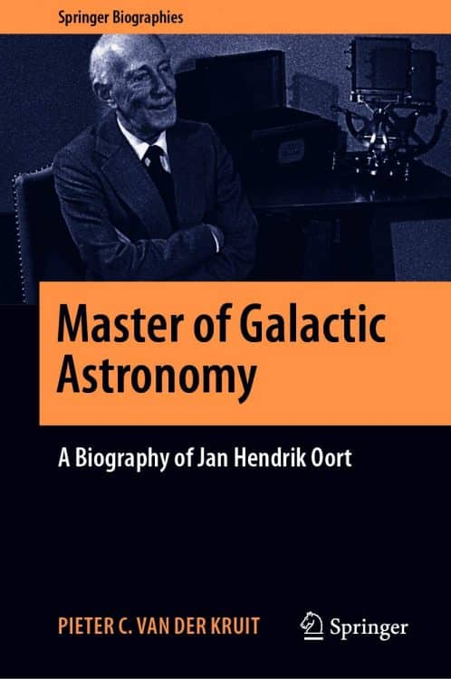Master of Galactic Astronomy: A Biography of Jan Hendrik Oort | Book