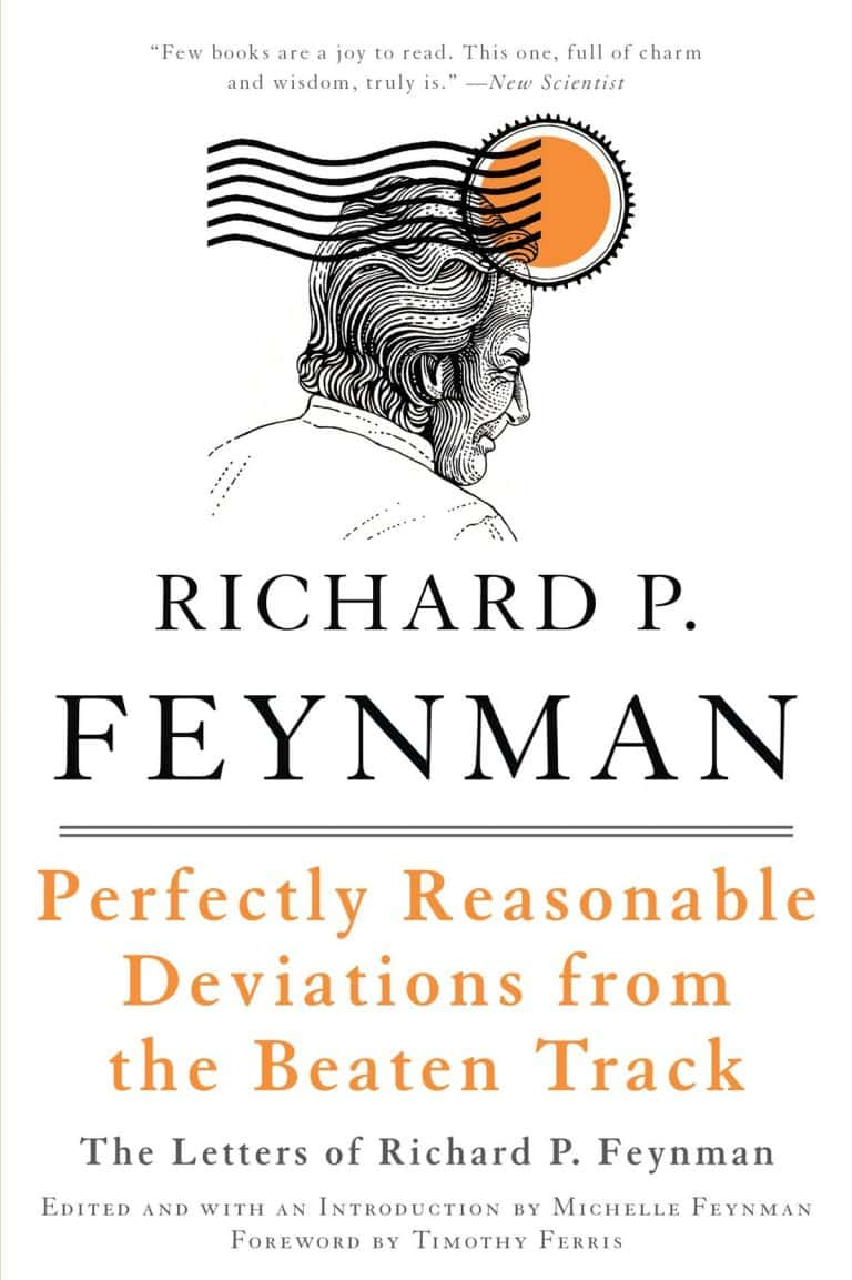 Perfectly Reasonable Deviations from the Beaten Track: The Letters of Richard P. Feynman