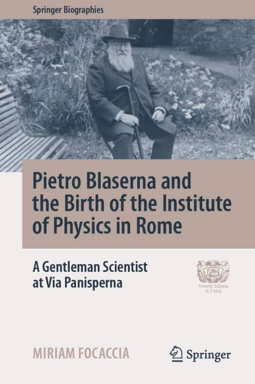 Pietro Blaserna and the Birth of the Institute of Physics in Rome: A Gentleman Scientist at Via Panisperna