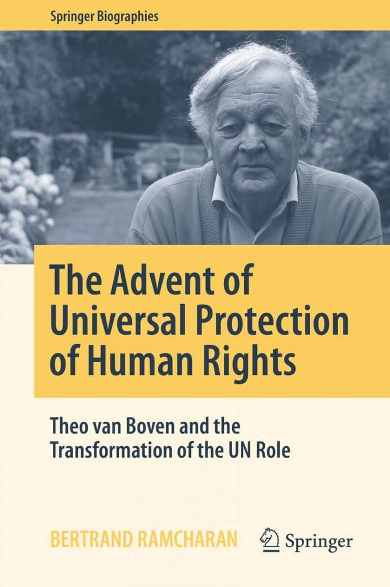 The Advent of Universal Protection of Human Rights: Theo van Boven and the Transformation of the UN Role
