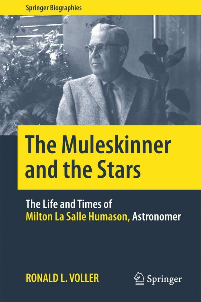The Muleskinner and the Stars: The Life and Times of Milton La Salle Humason, Astronomer