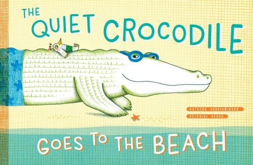 The Quiet Crocodile Goes to the Beach | Abakcus