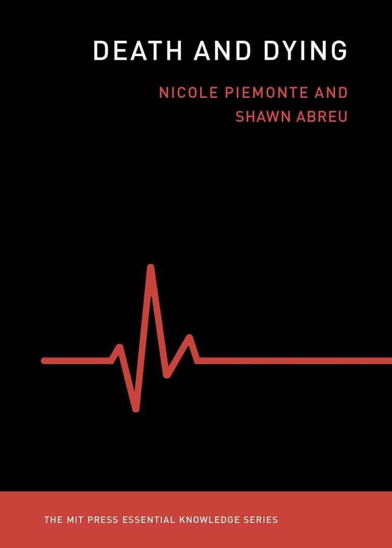 Death and Dying | Book | The MIT Press Essential Knowledge Series