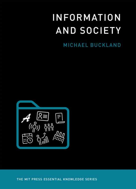 Information and Society | Book | The MIT Press Essential Knowledge Series