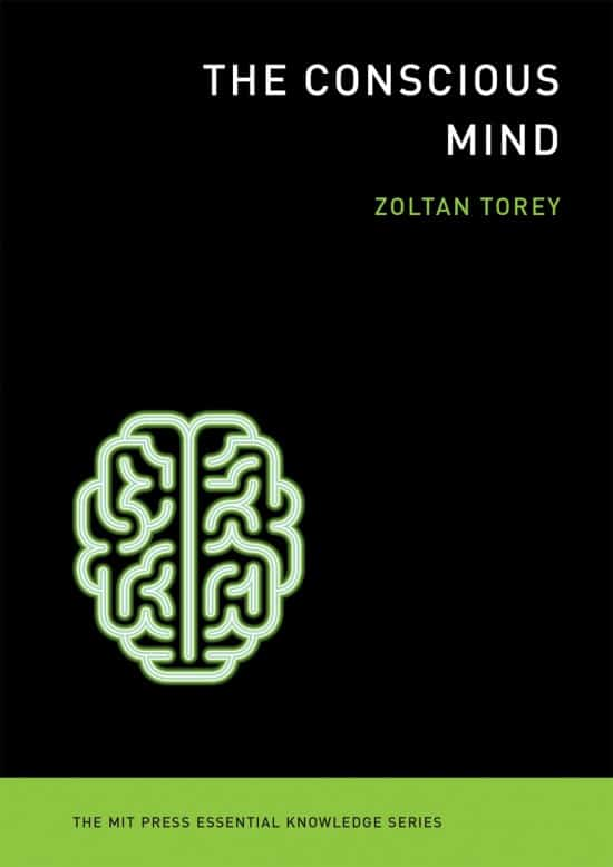 The Conscious Mind | Book | The MIT Press Essential Knowledge Series