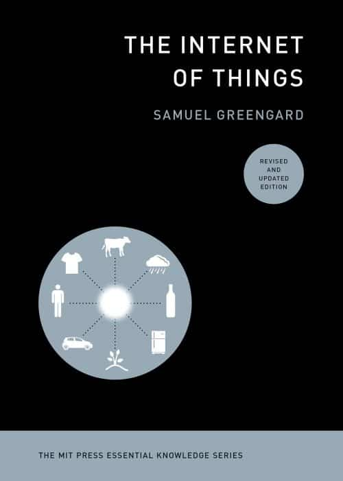 The Internet of Things   Book   The MIT Press Essential Knowledge Series