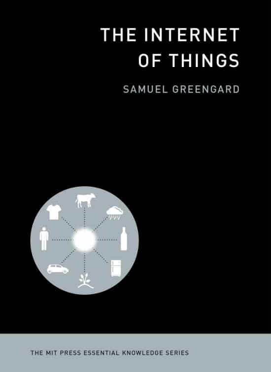 The Internet of Things | Book | The MIT Press Essential Knowledge Series